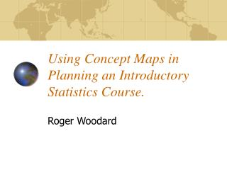 Using Concept Maps in Planning an Introductory Statistics Course.