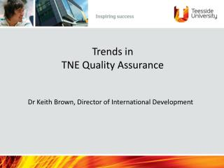 Trends in TNE Quality Assurance