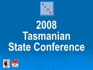 2008 Tasmanian State Conference