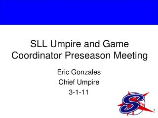 SLL Umpire and Game Coordinator Preseason Meeting