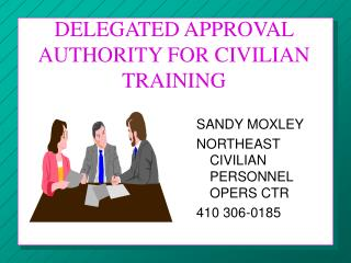 DELEGATED APPROVAL AUTHORITY FOR CIVILIAN TRAINING