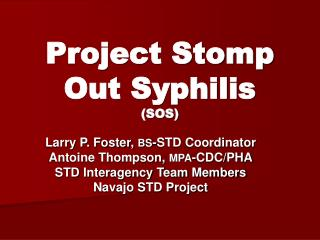 Project Stomp Out Syphilis (SOS)