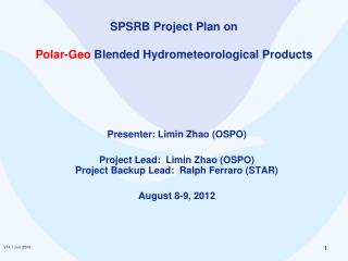 SPSRB Project Plan on  Polar-Geo  Blended Hydrometeorological Products