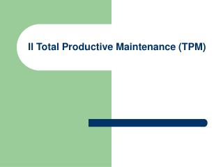 Il Total Productive Maintenance (TPM)