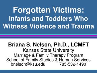 Forgotten Victims:   Infants and Toddlers Who Witness Violence and Trauma