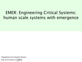 EMER: Engineering Critical Systems: human scale systems with emergence