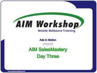 Ads In Motion presents AIM SalesMastery Day Three