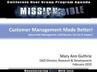 Customer Management Made Better  Sales Order Management, Distribution, Service  Support
