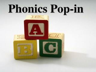 Phonics Pop-in
