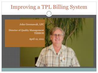 Improving a TPL Billing System