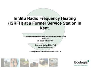 In Situ Radio Frequency Heating (ISRFH) at a Former Service Station in Kent.