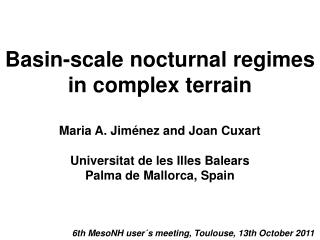Basin-scale nocturnal regimes in complex terrain Maria A. Jiménez and Joan Cuxart
