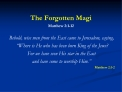 The Forgotten Magi Matthew 2:1-12
