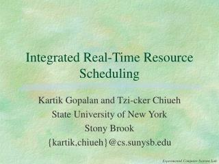 Integrated Real-Time Resource Scheduling
