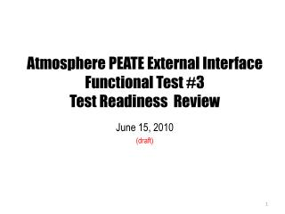 Atmosphere PEATE External Interface Functional Test #3 Test Readiness  Review