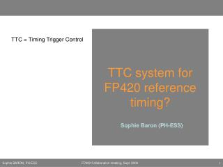 TTC system for FP420 reference timing?