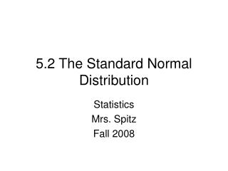 5.2 The Standard Normal Distribution