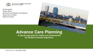 Advance Care Planning  A step-by-step guide for health care professionals