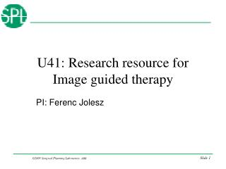 U41: Research resource for Image guided therapy