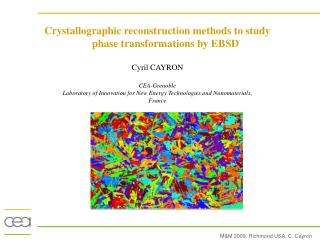 Crystallographic reconstruction methods to study phase transformations by EBSD Cyril CAYRON