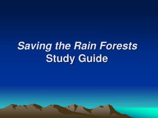 Saving the Rain Forests Study Guide