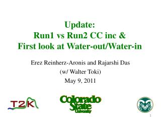 Update: Run1 vs Run2 CC inc & First look at Water-out/Water-in
