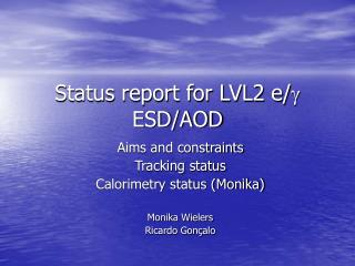 Status report for LVL2 e/   ESD/AOD