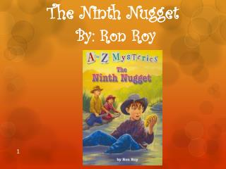 The Ninth Nugget By: Ron Roy