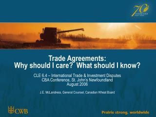 Trade Agreements:  Why should I care?  What should I know?