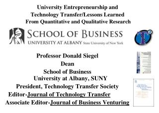 Professor Donald Siegel Dean  School of Business University at Albany, SUNY