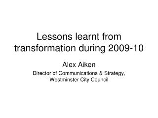 Lessons learnt from transformation during 2009-10