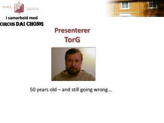 Presenterer TorG