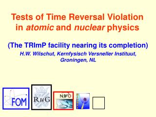 Tests of Time Reversal Violation in  atomic  and  nuclear  physics