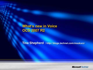 What's new in Voice  OCS 2007 R2