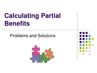 Calculating Partial Benefits