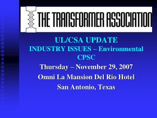 UL/CSA UPDATE INDUSTRY ISSUES – Environmental CPSC