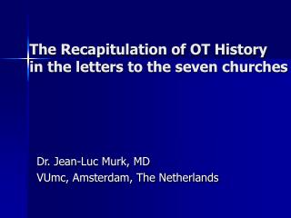 The Recapitulation of OT History in the letters to the seven churches