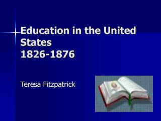 Education in the United States 1826-1876