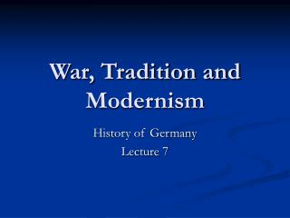 War, Tradition and Modernism