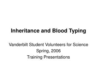 Inheritance and Blood Typing
