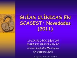 GUÍAS CLÍNICAS EN SCASEST: Novedades (2011)