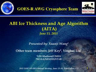 2011 GOES-R AWG Annual Meeting, June 13-16, Fort Collins, CO