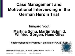 Case Management and Motivational Interviewing in the German Heroin Trial