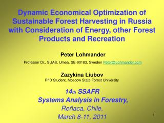 14 th  SSAFR  Systems Analysis in Forestry,  Reñaca, Chile,  March 8-11, 2011