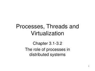 Processes, Threads and Virtualization
