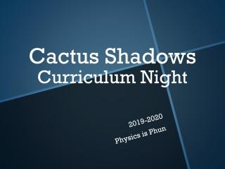 Cactus Shadows Curriculum Night