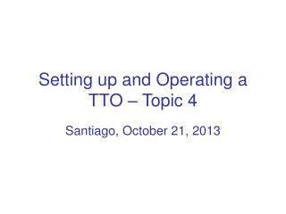 Setting up and Operating a TTO – Topic 4