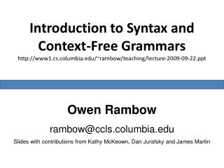 Introduction to Syntax and Context-Free Grammars www1.cs.columbia/~rambow/teaching/lecture-2009-09-22