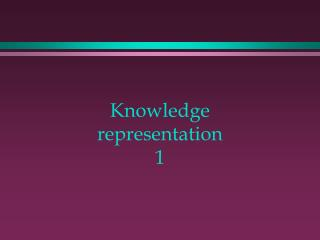 Knowledge representation 1