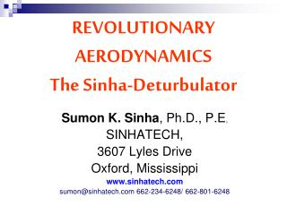 REVOLUTIONARY AERODYNAMICS The Sinha-Deturbulator